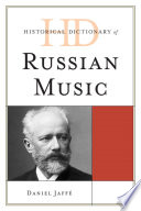 """Historical Dictionary of Russian Music"" by Daniel Jaffé"