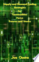 Supply And Demand Trading Strategies For Commodities Forex Futures And Stocks Book PDF