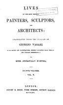 Lives of the Most Eminent Painters  Sculptors  and Architects  Tr  from the Italian of Giorgio Vasari  With Notes and Illustrations chiefly Selected from Various Commentators  By Mrs  Jonathan Foster