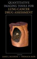 Quantitative Imaging Tools for Lung Cancer Drug Assessment