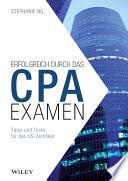 Erfolgreich durch das CPA-Examen  : Tipps und Tricks für das US-Zertifikat