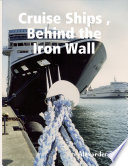 Cruise Ships  Behind the Iron Wall