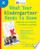 What Your Kindergartner Needs to Know (Revised and updated)  : Preparing Your Child for a Lifetime of Learning