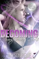 Becoming Transformed Girls  A 3 Book Gender Swap TG Romance Bundle