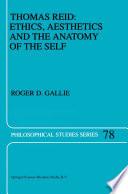 Thomas Reid  Ethics  Aesthetics and the Anatomy of the Self