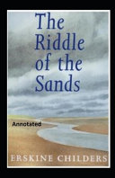 Read Online The Riddle of the Sands Annotated Epub