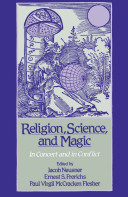 Religion, Science, and Magic : In Concert and in Conflict