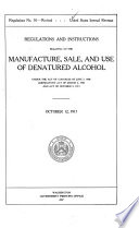 Regulations And Instructions Relating To The Manufacture Sale And Use Of Denatured Alcohol Under The Act Of Congress Of June 7 1906 Amendatory Act Of March 2 1907 And Act Of Oct 3 1913