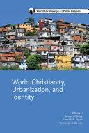 World Christianity, Urbanization and Identity