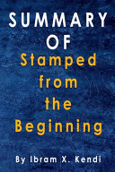 Summary Of Stamped from the Beginning