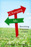Pdf Changing Me, Becoming a Woman of Faith