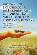 Environmental Biotechnologies for Bioremediation of Contaminated Lands and Soil by Microbes  Plants and Earthworms Book