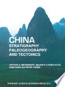China     Stratigraphy  Paleogeography and Tectonics
