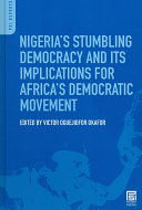 Nigeria s Stumbling Democracy and Its Implications for Africa s Democratic Movement