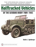 Halftracked Vehicles of the German Army, 1909-1945