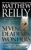 """Seven Deadly Wonders: A Novel"" by Matthew Reilly"