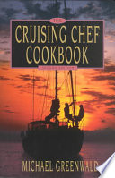 """Cruising Chef Cookbook"" by Michael Greenwald, Marcy Raphael"