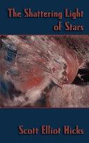 The Shattering Light of Stars