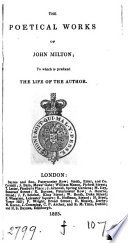 The Poetical Works Of John Milton To Which Is Prefixed The Life Of The Author