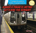 ¡Vamos a tomar el metro! / Let's Ride the Subway!