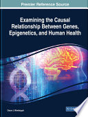 Examining the Causal Relationship Between Genes  Epigenetics  and Human Health Book