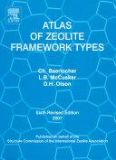 Atlas of zeolite framework types / Christian Baerlocher and Lynne B. McCusker, David H. Olson