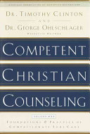 Competent Christian Counseling  Volume One  Foundations and Practice of Compassionate Soul Care Book