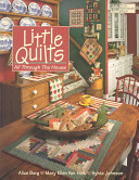 Little Quilts, All Through the House