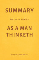 Summary of James Allen's As a Man Thinketh by Milkyway Media ebook