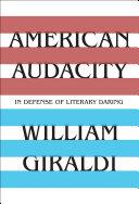 American Audacity: In Defense of Literary Daring ebook