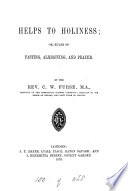 Helps to holiness; or, Rules of fasting, almsgiving and prayer