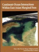 Continent Ocean Interactions Within East Asian Marginal Seas