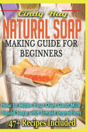 Natural Soap Making Guide For Beginners