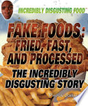 Fake Foods  Fried  Fast  and Processed Book