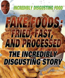Pdf Fake Foods: Fried, Fast, and Processed