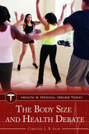 The body size and health debate / Christine L.B. Selby.
