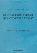 Selected Topics on the General Properties of Quantum Field Theory