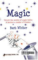 Magic : unlock the secrets of magic tricks & become a master of illusion