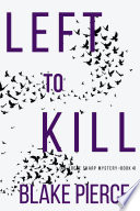 Left to Kill (An Adele Sharp Mystery—Book Four)
