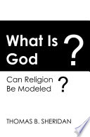 What Is God  Can Religion be Modeled