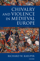 Chivalry and Violence in Medieval Europe [Pdf/ePub] eBook