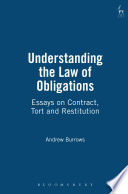 Understanding the Law of Obligations  : Essays on Contract, Tort and Restitution