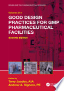"""""""Good Design Practices for GMP Pharmaceutical Facilities, Second Edition"""" by Terry Jacobs, Andrew A. Signore"""