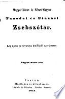 Schul- und Reise-Taschenwörterbuch der ungarischen und deutschen Sprache: Ungarisch-deutscher Theil
