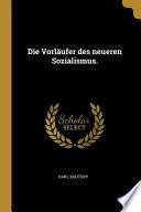 Die Vorläufer des neueren Sozialismus.