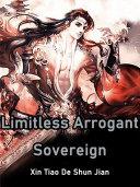 Limitless Arrogant Sovereign