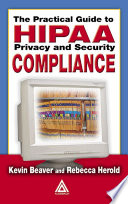 """""""The Practical Guide to HIPAA Privacy and Security Compliance"""" by Rebecca Herold, Kevin Beaver"""