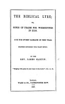 The Biblical Lyre: Or, Songs of Praise for Worshippers in Zion