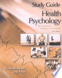 Study Guide for Health Psychology, an Introduction to Behavior and Health