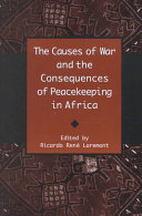 The Causes of War and the Consequences of Peacekeeping in Africa